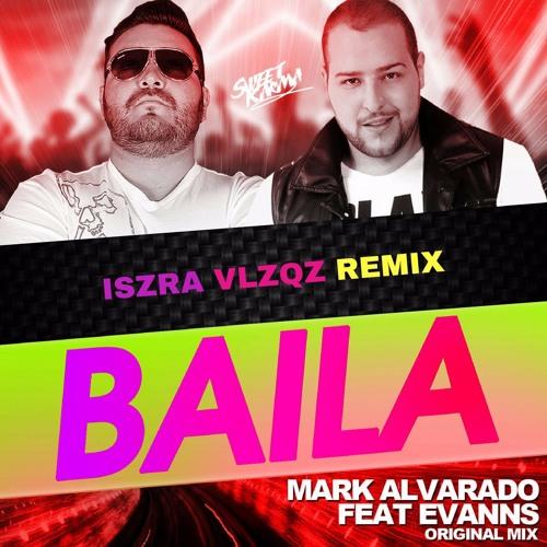 Mark Alvarado Ft Evanns- Baila (ISRV Remix) Teaser