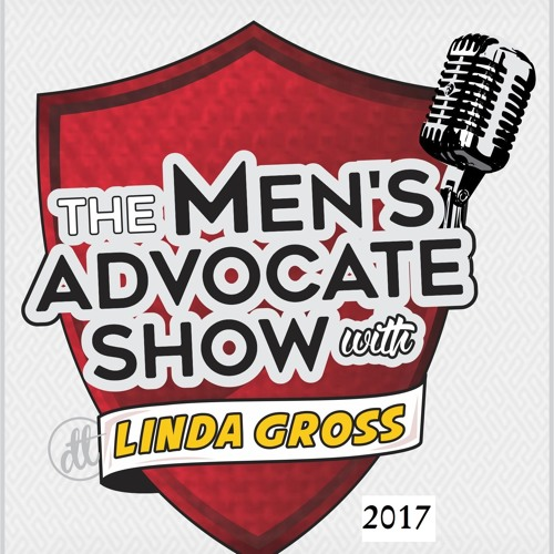 2017. The Men's Advocate Show w/Linda Gross.