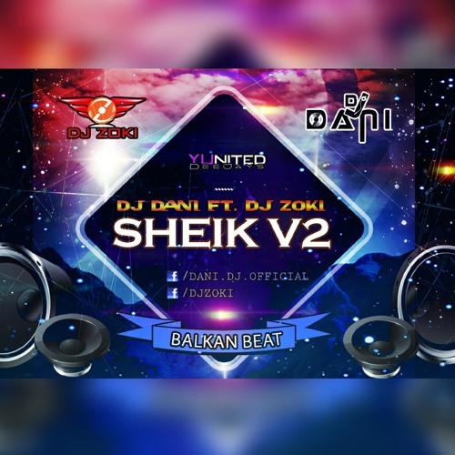 DJ Dani Ft. DJ Zoki - Sheik V2 - FREE DOWNLOAD! www.djzoki.com