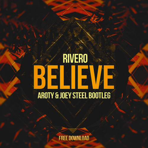 Rivero - Believe (AROTY & Joey Steel Bootleg)