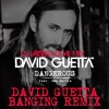 David Guetta Feat. Sam Martin - Dangerous (David Guetta Banging Remix) [Dj Vaisen Vocal Mix]