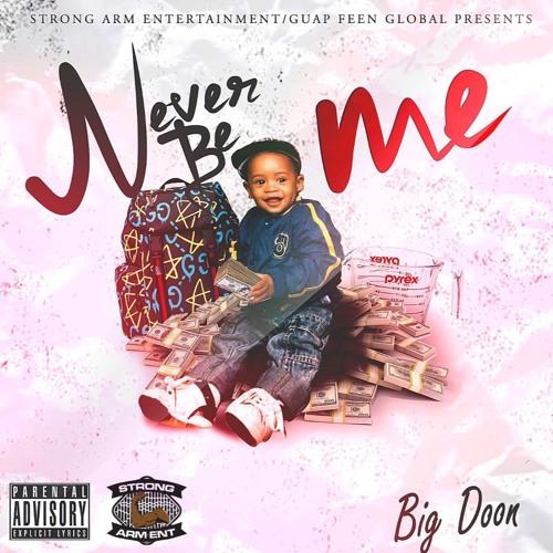"""Big Doon """"Never be me"""" Clean"""