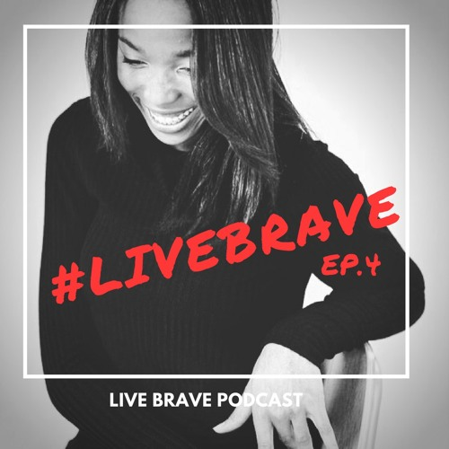 Ep. 4: Brave Action