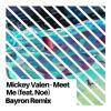 Mickey Valen - Meet Me Feat. Noé (Bayron Remix)