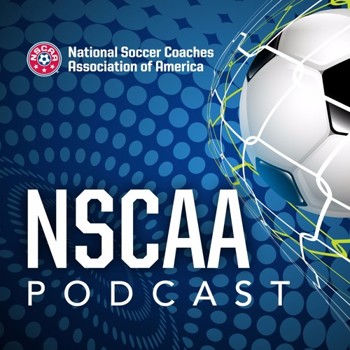 NSCAA Podcast #3 with Julie Foudy, Charlie Slagle, Sue Ryan and more