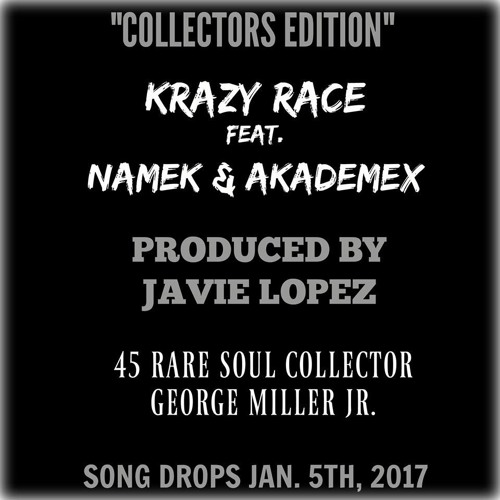 Collectors Edition ft. Namek & Akademex (Produced by Javie Lopez x Soul Sample by George Miller Jr.)