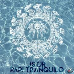JSTJR - Papi Tranquilo (Original Bass)