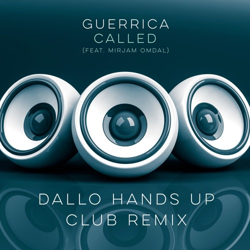 Called (feat. Mirjam Omdal) by Guerrica (Dallo Hands Up Club Remix)