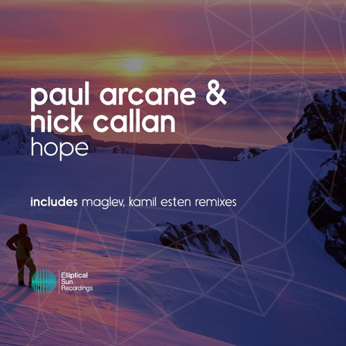 Paul Arcane & Nick Callan - Hope [ OUT NOW ]