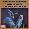 Otis Redding - (Sittin´ On) The Dock Of The Bay (Joshua Grey Regrooved)