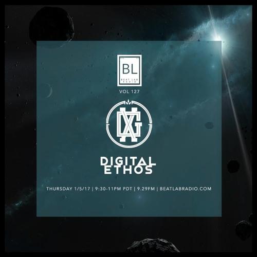 DIGITAL ETHOS - Exclusive Mix - Beat Lab Radio 127