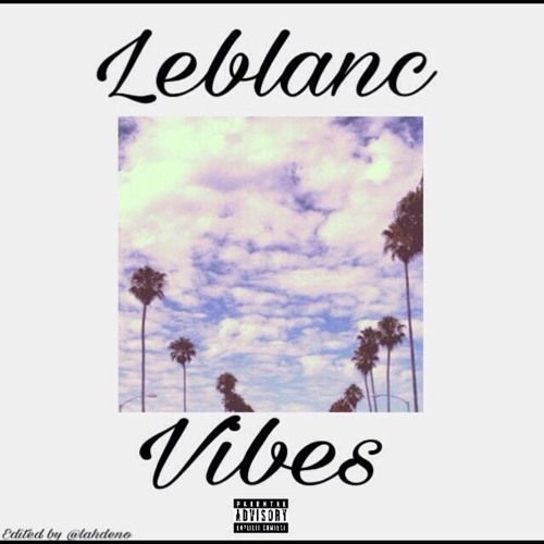 Vibes by Chase Leblanc   Free Listening on SoundCloud