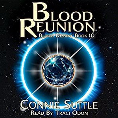 Blood Reunion by Connie Suttle, Narrated by Traci Odom