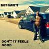 DON'T IT FEELS GOOD [R&B/SOUL/JAZZ BY BABY GARRETT/BABY G [ RADIO VERSION  ] NEW