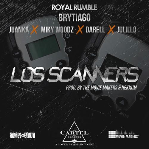Los Escanners-Brytiago+Juanka+Miky Woodz+Darell+Julillo