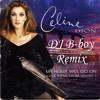 DJ B-boy vs Celine Dion - My Heart Go On 2K16 *FREE DOWNLOAD*