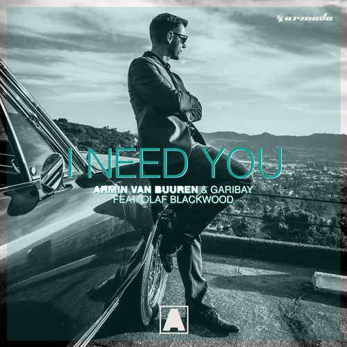 Armin van Buuren & Garibay feat. Olaf Blackwood - I Need You [OUT NOW]