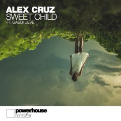 Alex Cruz - Sweet Child ft. Gabbi Lieve (Original Mix 128kbps)