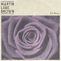 Martin Luke Brown - 65 Roses