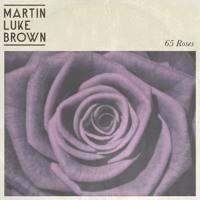 Martin Luke Brown - 65 Roses