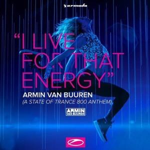 autentyczny sprawdzić najlepiej kochany Armin van Buuren - I Live For That Energy (ASOT 800 Theme ...