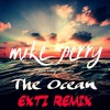 Mike Perry The Ocean Feat Shy Martin Exti Remix Dreams Mp3