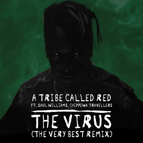 The Virus Feat. Saul Williams & Chippewa Travellers (The Very Best Remix)