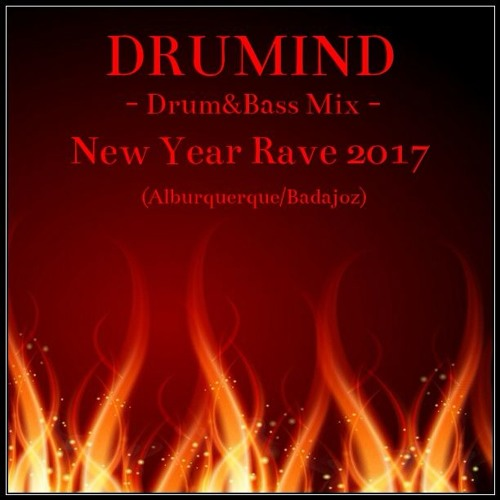Drumind - Drum&Bass Mix - New Year Rave 2017 - Alburquerque Badajoz