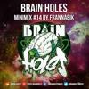 ♦ BRAIN HOLES MINIMIX #14 BY FRANNABIK ♦