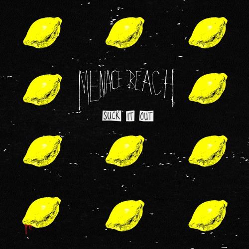 Menace Beach - Suck It Out