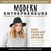 EP15: Modern Entrepreneurs Podcast Wrap Up of 2016 with Monica Garrett
