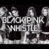 【ミラーを越え Mira wo Koe】 BLACKPINK - 휘파람 Whistle -Italian version-