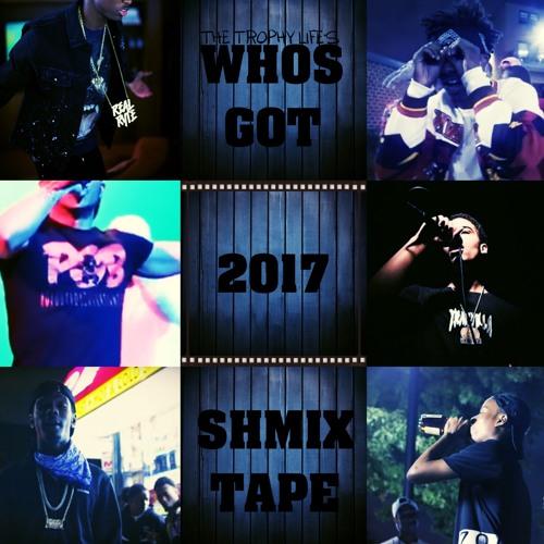Who Got 2017 Shmixtape!