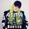 Alma - Dye My Hair (Anbech Bootleg)