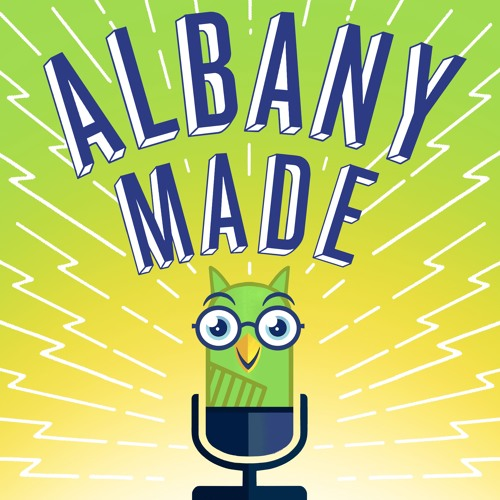 The Albany Made Podcast - Episode 2