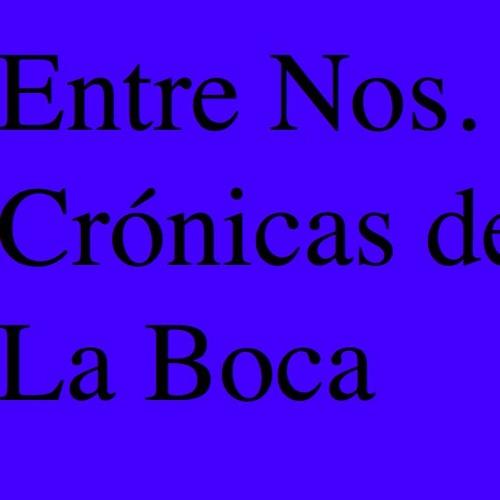 Entre Nos. Crónicas de La Boca