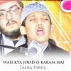 Wah Kya Jood o Karam Hai - Talha Tariq