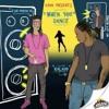 Eschoninco Ft Kalado - Whe You Dance Remix (Dj Kenny & Dj Shatta)