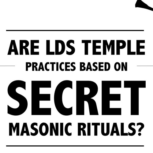 Are LDS Temple Practices Based on Secret Masonic Rituals?