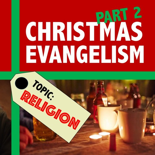 Christmas Evangelism, part 2