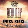 Kerwin Du Bois x Teddyson John - New Day [Dj Tony Stylez Intro Refix]