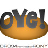 BR094 - Oye!