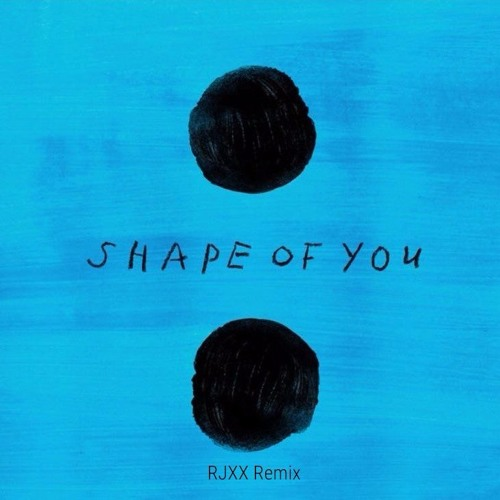 Shape Of You - Ed Sheeran | RJXX Remix