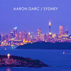 AARON DARC / SYDNEY (DJ MIX)*tech house*