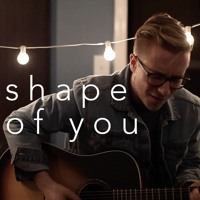 Free Download Ed Sheeran - Shape of You (acoustic cover) MP3 (9.11 MB - 320Kbps)