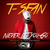 T-Sean-Never Let You Go(prod by Thee High Grade Beatz).mp3