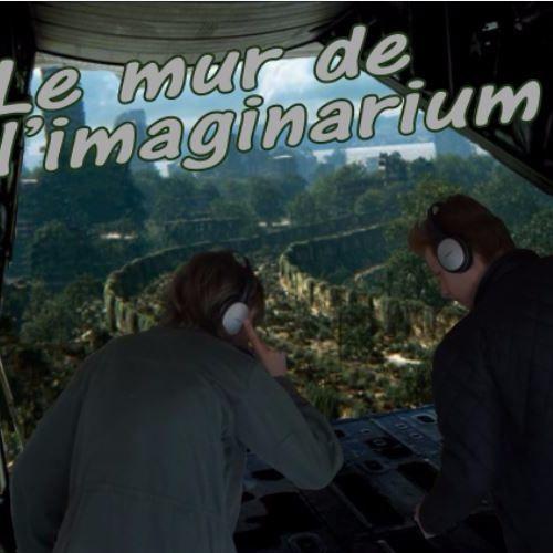Le mur de l'imaginarium #épisode 11