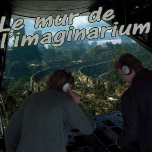 Le mur de l'imaginarium #épisode 13