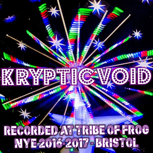 Kryptic Void - Recorded at Tribe of Frog NYE 2016-2017
