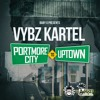 Vybz Kartel - Portmore City To Uptown #Dancehall #Reggae 2017
